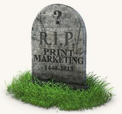 Print Marketing is Not Dead